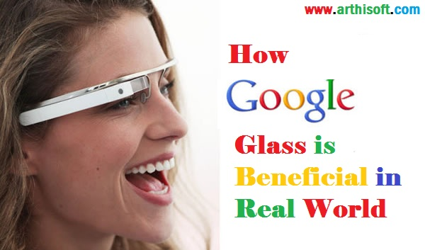 How Google Glass is Beneficial in Real World