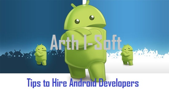 Follow These 5 Simple Tips to Hire Android App Developers