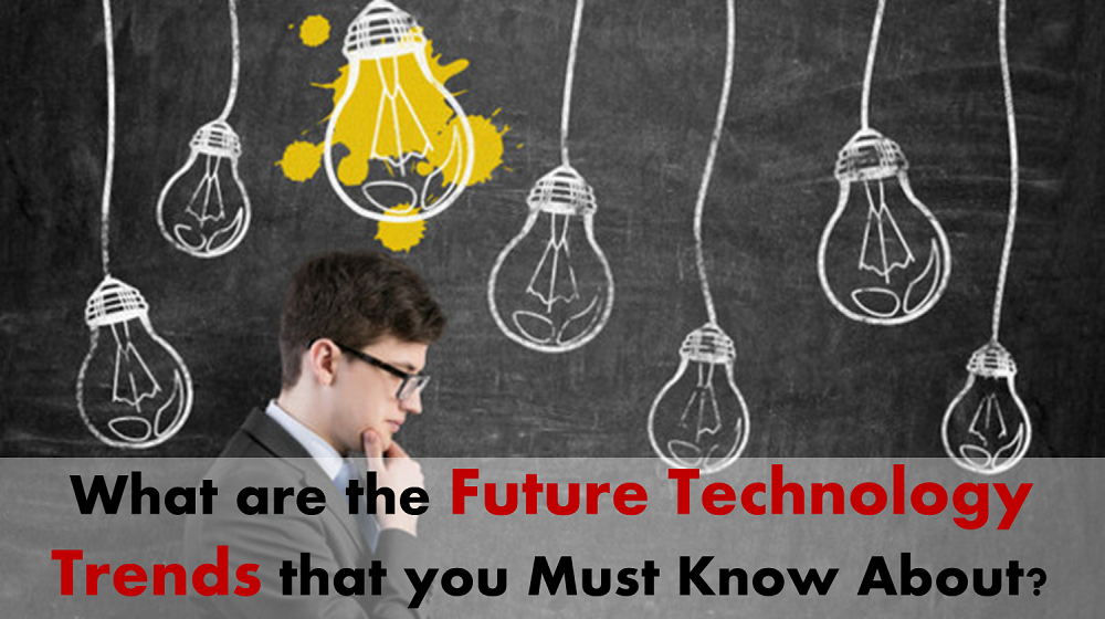 Read How The Top Technology Trend will Change the Future